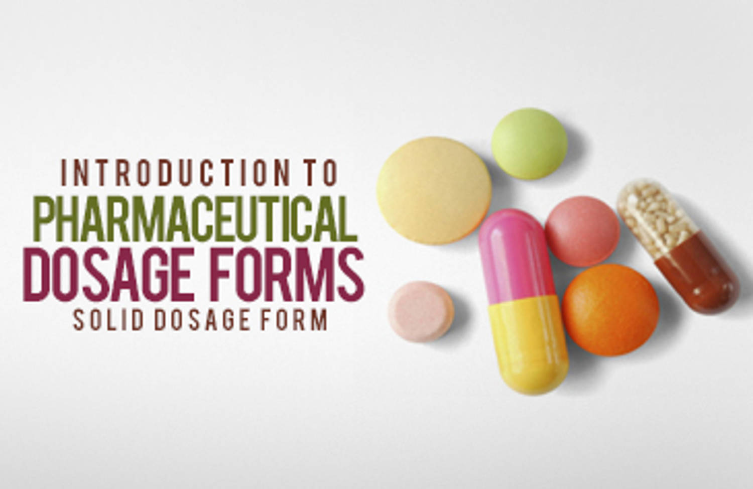 Introduction to Pharmaceutical Dosage Forms - Solid Dosage Form
