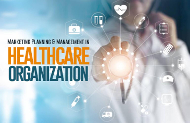 Marketing Planning & Management in Healthcare Organization